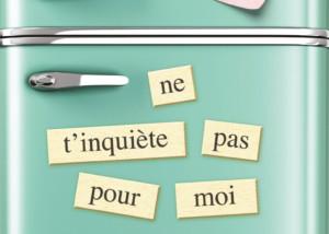NE_T_INQUIETE_PAS_POUR_MOI.indd