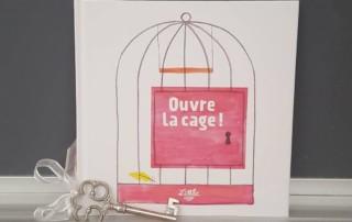 ouvre la cage